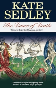 The Dance of Death - A Roger the Chapman Medieval Mystery 18 ebook by Kate Sedley