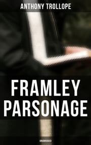 Framley Parsonage (Unabridged) ebook by Anthony Trollope