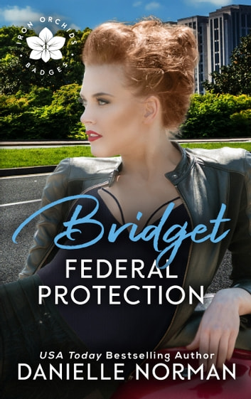 Bridget, Federal Protection ebook by Danielle Norman