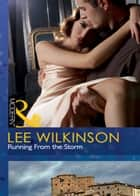 Running From the Storm (Mills & Boon Modern) ebook by Lee Wilkinson