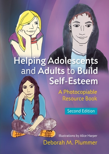 Helping Adolescents and Adults to Build Self-Esteem - A Photocopiable Resource Book ebook by Deborah Plummer