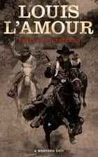 The Trail to Crazy Man - A Western Duo ebook by Louis L'Amour