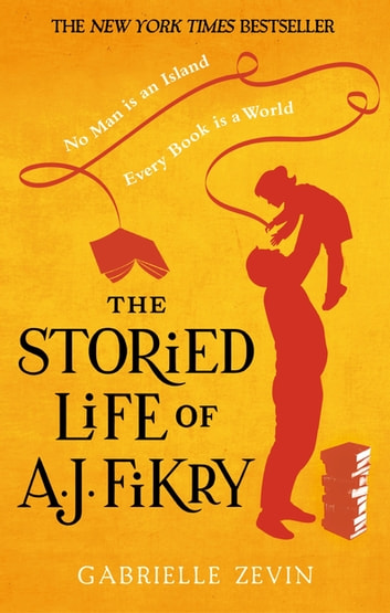 The Storied Life of A.J. Fikry ebook by Gabrielle Zevin