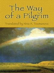 The Way of a Pilgrim ebook by Nina A Toumanova