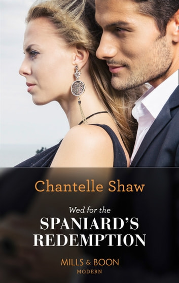 Wed For The Spaniard's Redemption (Mills & Boon Modern) ekitaplar by Chantelle Shaw