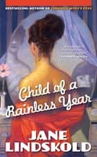 Child of a Rainless Year ebook by Jane Lindskold