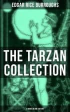 THE TARZAN COLLECTION (8 Books in One Edition) 電子書 by Edgar Rice Burroughs