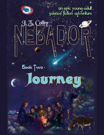 Nebador Book Two: Journey ebook by J. Z. Colby
