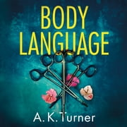 Body Language audiobook by A. K. Turner
