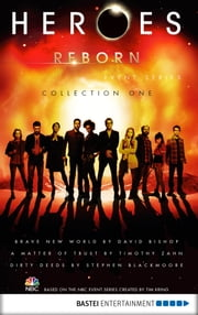 Heroes Reborn - Collection 1 - Event Series ebook by David Bishop, Timothy Zahn, Stephen Blackmoore