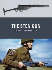 The Sten Gun ebook by Leroy Thompson,Mr Mark Stacey,Alan Gilliland
