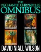 The DeChance Chronicles Omnibus ebook by David Niall Wilson