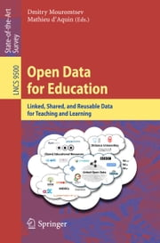 Open Data for Education - Linked, Shared, and Reusable Data for Teaching and Learning ebook by Dmitry Mouromtsev,Mathieu d'Aquin