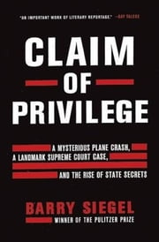 Claim of Privilege ebook by Barry Siegel