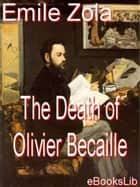 Death of Olivier Becaille ebook by Emile Zola