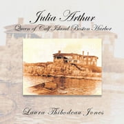 Julia Arthur Queen of Calf Island Boston Harbor