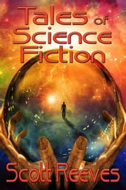 Tales of Science Fiction ebook by Scott Reeves