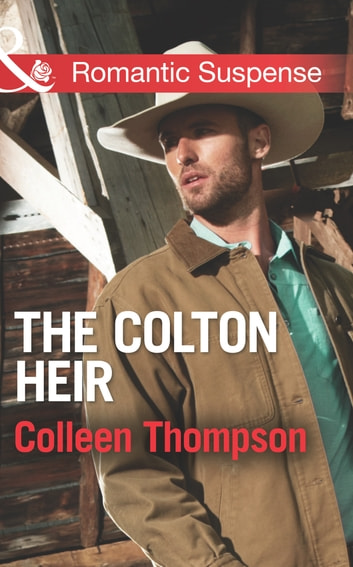 The Colton Heir (Mills & Boon Romantic Suspense) (The Coltons of Wyoming, Book 5) 電子書 by Colleen Thompson