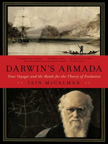 Darwin's Armada: Four Voyages and the Battle for the Theory of Evolution ebook by Iain McCalman