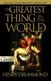 The Greatest Thing iin the World ebook by Drummond, Henry