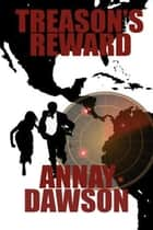 Treason's Reward ebook by Annay Dawson