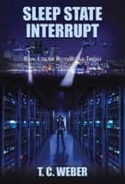 Sleep State Interrupt ebook by Ted Weber