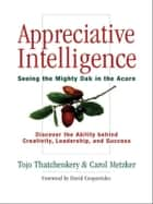 Appreciative Intelligence ebook by Tojo Thatchenkery,Carol Metzker