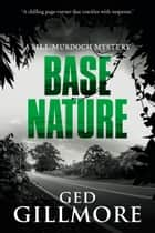 Base Nature - Australian crime fiction ebook by Ged Gillmore