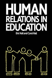Human Relations in Education ebook by Carol Hall,Eric Hall