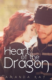 Heart of the Dragon ebook by Amanda Kay