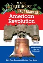 American Revolution - A Nonfiction Companion to Magic Tree House #22: Revolutionary War on Wednesday ebook by Mary Pope Osborne, Natalie Pope Boyce, Sal Murdocca