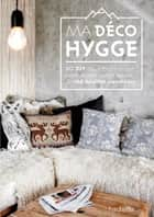 Ma déco Hygge ebook by Sonia Lucano