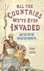All the Countries - And the Few We Never Got Round To eBook by Stuart Laycock