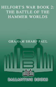 Helfort's War Book 2: The Battle of the Hammer Worlds ebook by Graham Sharp Paul