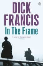 In the Frame ekitaplar by Dick Francis