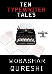 Ten Typewriter Tales ebook by Mobashar Qureshi