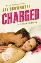 Charged - A Saints of Denver Novel ebook by Jay Crownover