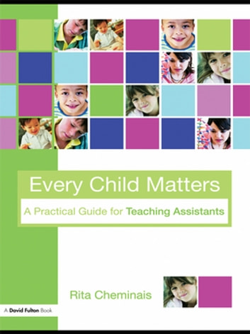 Every Child Matters - A Practical Guide for Teaching Assistants ebook by Rita Cheminais