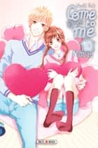 Come to me! T10 ebook by Nachi Yuki