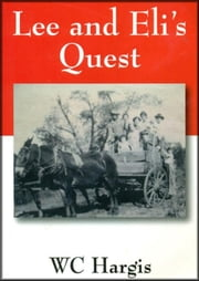 Lee and Eli's Quest ebook by WC Hargis