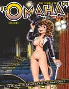 "The Complete ""Omaha"" the Cat Dancer: Volume 1 ebook by Reed Waller,Kate Worley,James Vance"