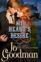 My Heart's Desire (The Dennehy Sisters Series, Book 2) ebook by Jo Goodman