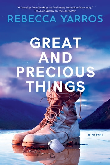 Great And Precious Things ebook by Rebecca Yarros