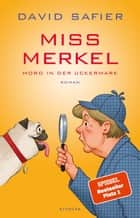 Miss Merkel - Mord in der Uckermark eBook by David Safier