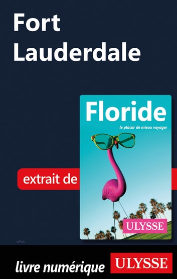 Fort Lauderdale eBook by Claude Morneau,Alain Legault
