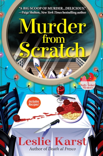 Murder from Scratch - A Sally Solari Mystery ebook by Leslie Karst