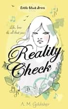 Reality Check ebook by A.M. Goldsher
