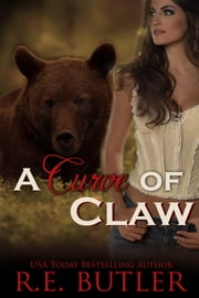 A Curve of Claw ebook by R.E. Butler