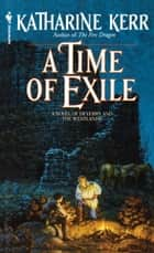 A Time of Exile ebook by Katharine Kerr