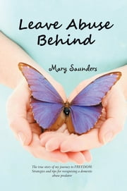 Leave Abuse Behind ebook by Mary Saunders